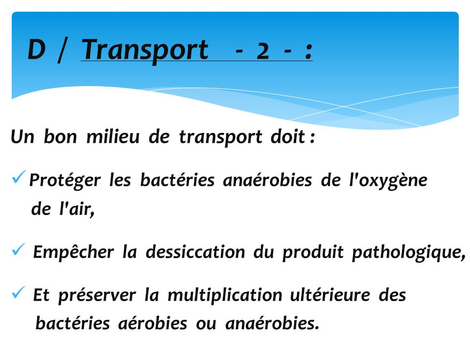 D / Transport : Un bon milieu de transport doit :