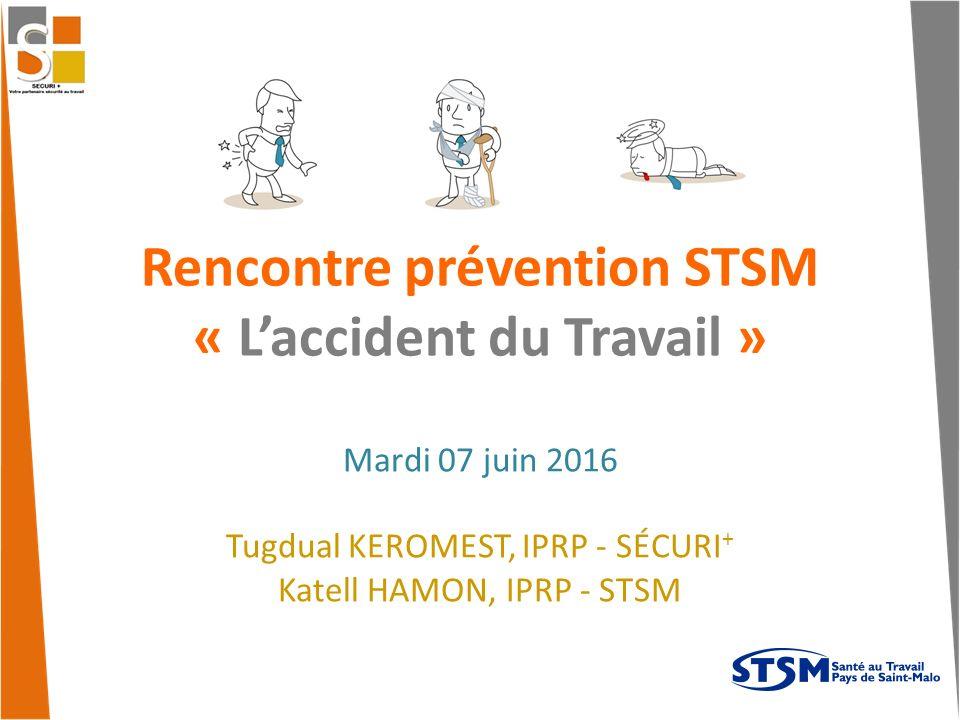 Rencontre prévention STSM « L'accident du Travail »