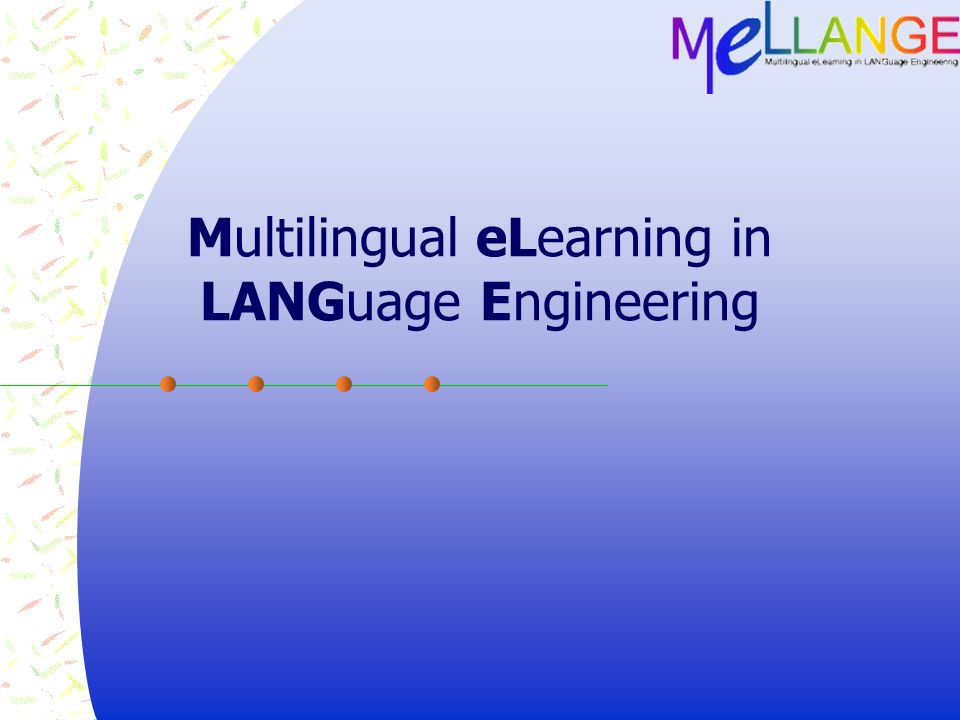 Multilingual eLearning in LANGuage Engineering