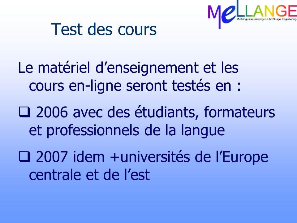 Test des cours Le matériel d'enseignement et les cours en-ligne seront testés en :