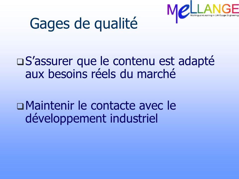 Gages de qualité S'assurer que le contenu est adapté aux besoins réels du marché.