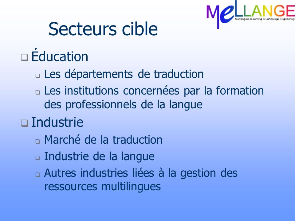 Secteurs cible Éducation Industrie Les départements de traduction