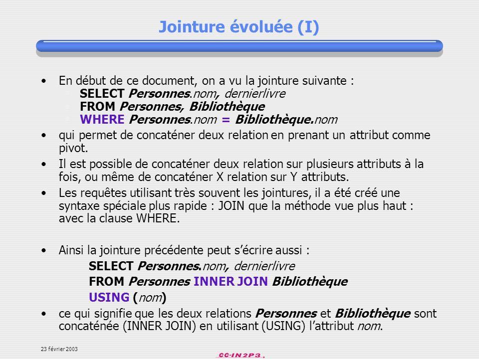 Jointure évoluée (I) En début de ce document, on a vu la jointure suivante : SELECT Personnes.nom, dernierlivre.