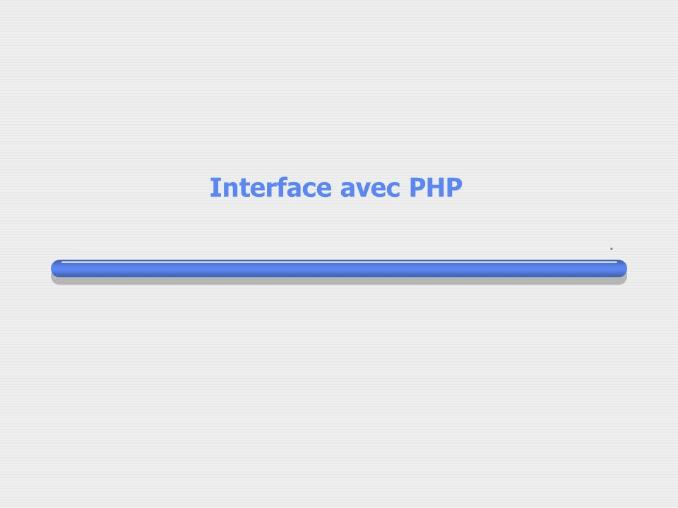Interface avec PHP