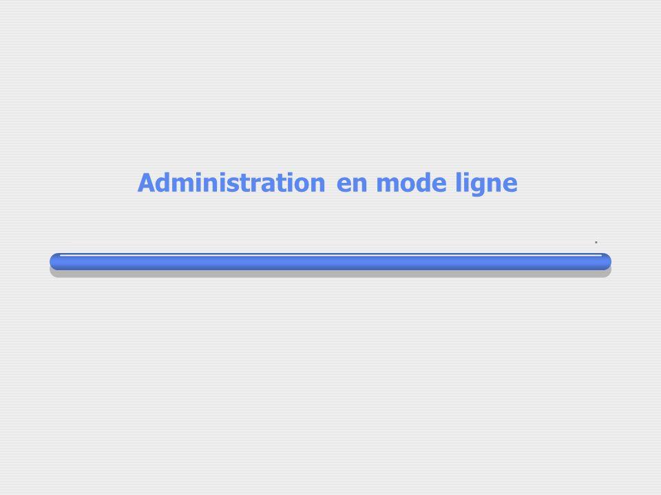 Administration en mode ligne