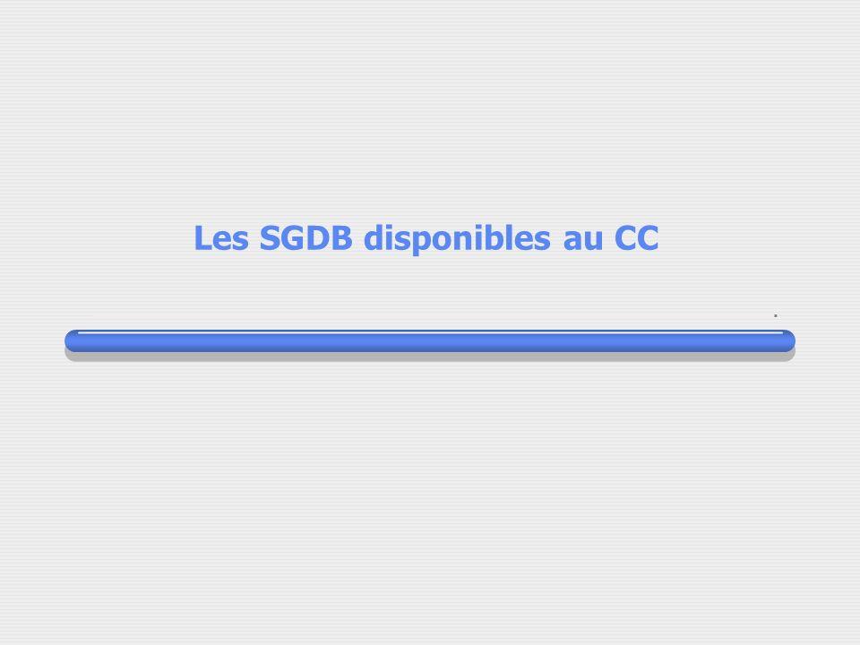 Les SGDB disponibles au CC