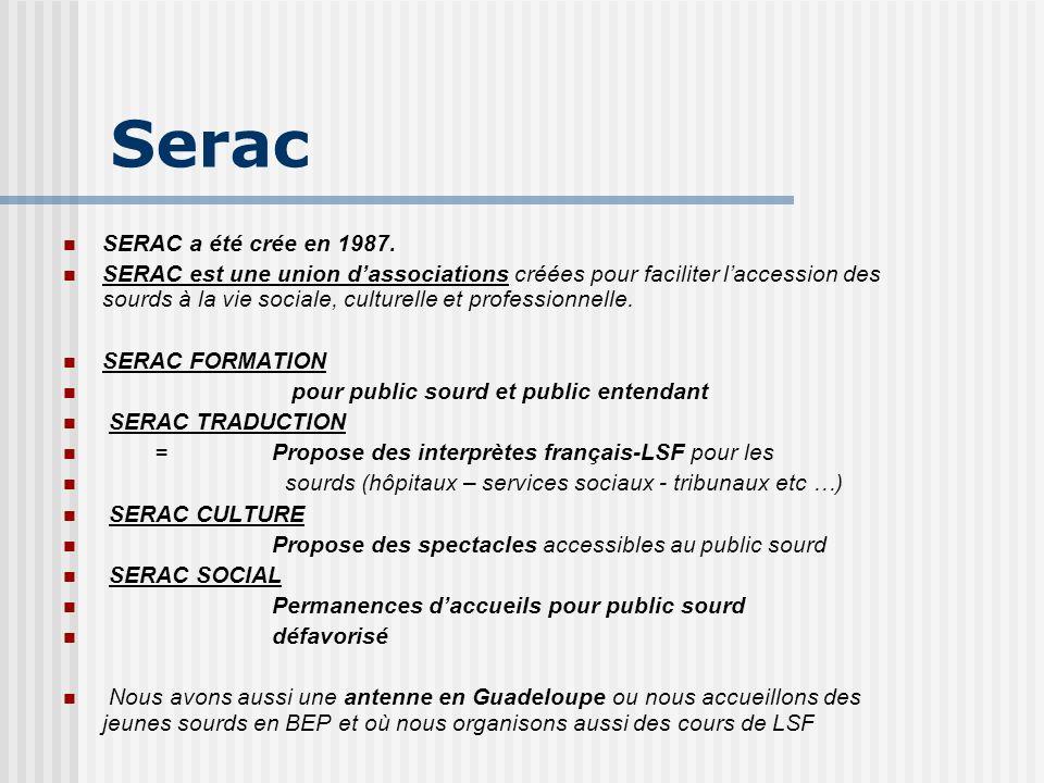 Serac SERAC a été crée en 1987.
