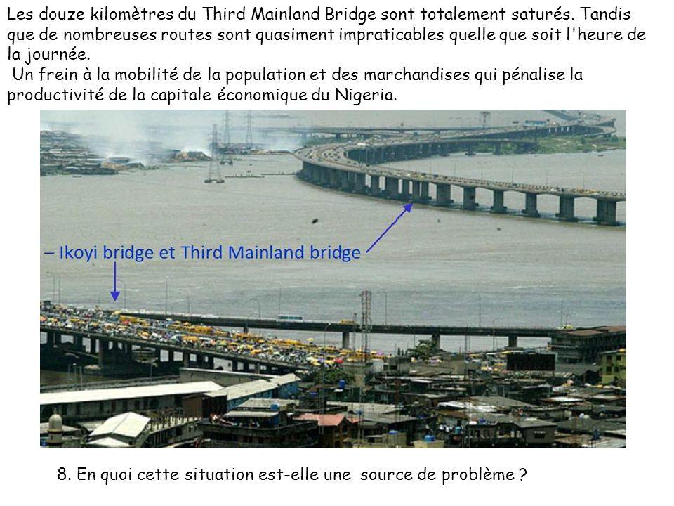 Les douze kilomètres du Third Mainland Bridge sont totalement saturés