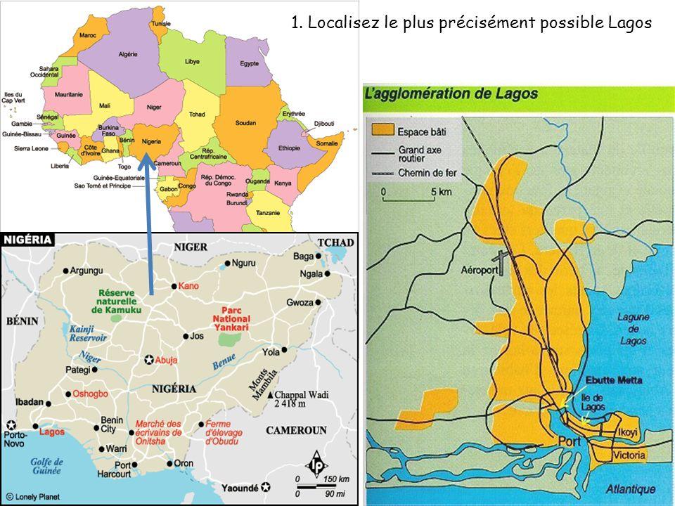 1. Localisez le plus précisément possible Lagos