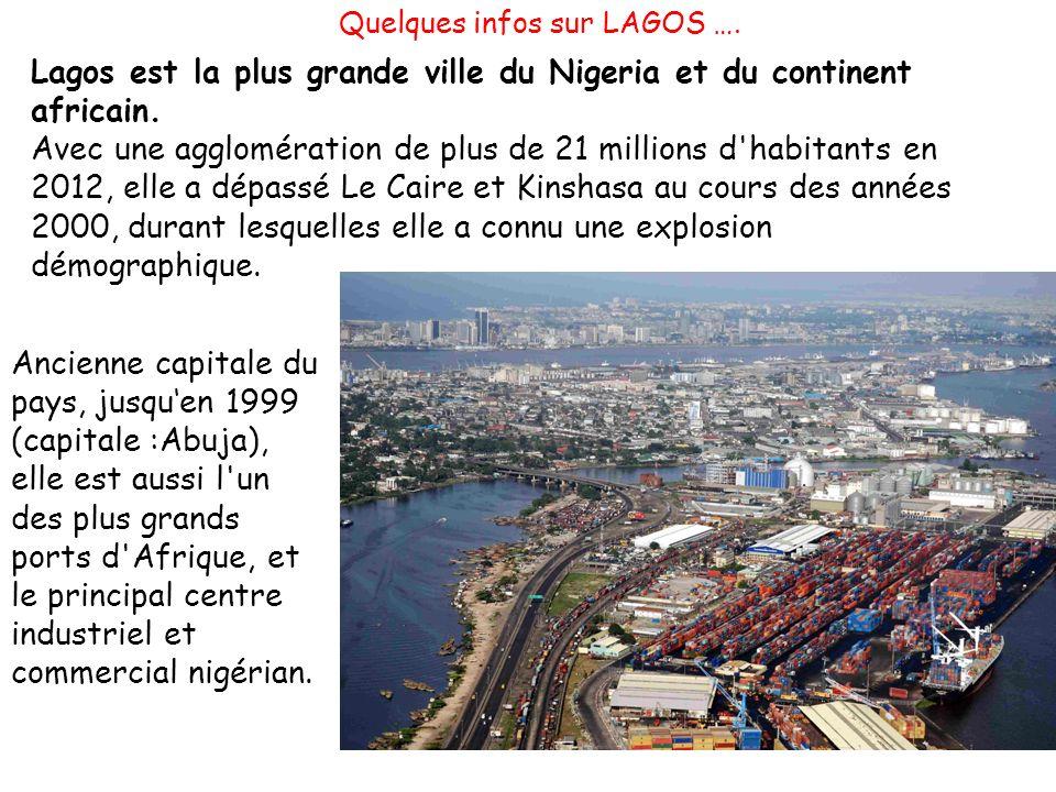 Lagos est la plus grande ville du Nigeria et du continent africain.