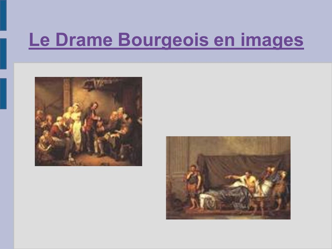 Le Drame Bourgeois en images
