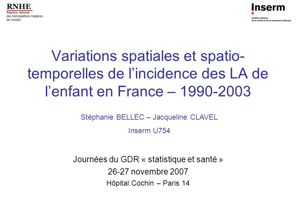 Variations spatiales et spatio-temporelles de l'incidence des LA de l'enfant en France –