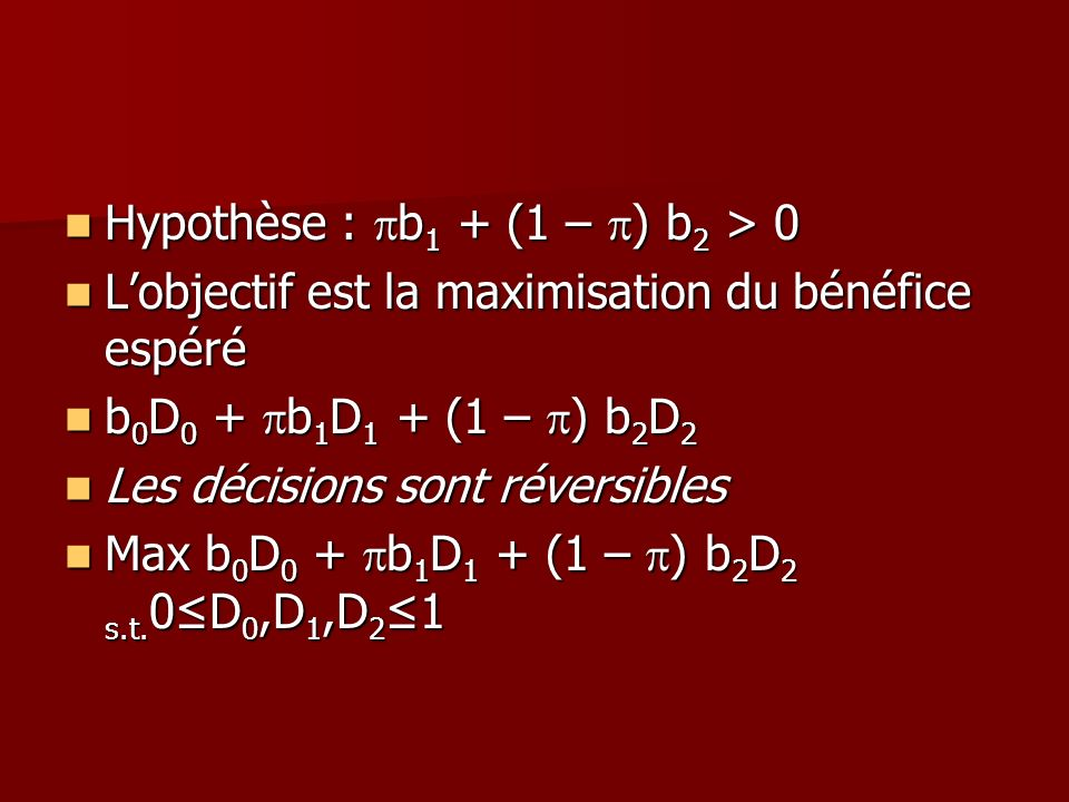 Hypothèse : pb1 + (1 – p) b2 > 0