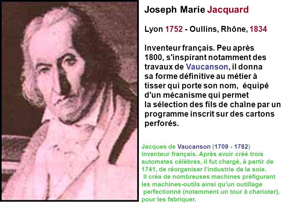Joseph Marie Jacquard Lyon 1752 - Oullins, Rhône, 1834