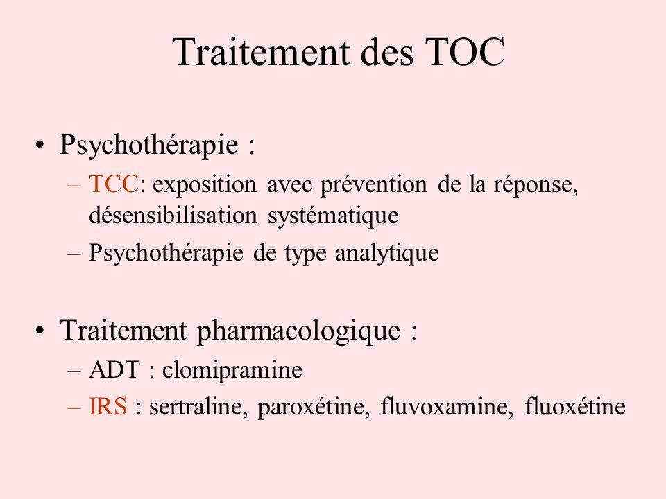 Traitement des TOC Psychothérapie : Traitement pharmacologique :