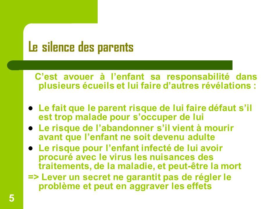 Le silence des parents C'est avouer à l'enfant sa responsabilité dans plusieurs écueils et lui faire d'autres révélations :