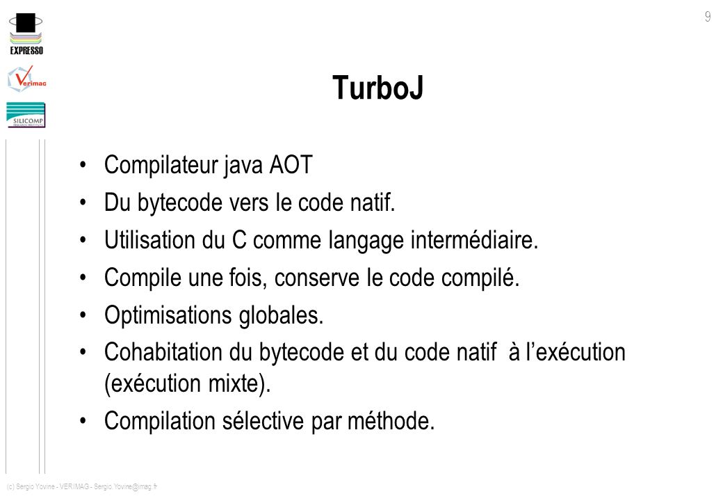 TurboJ Compilateur java AOT Du bytecode vers le code natif.