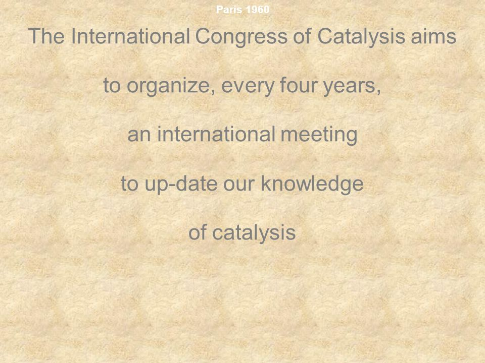 The International Congress of Catalysis aims