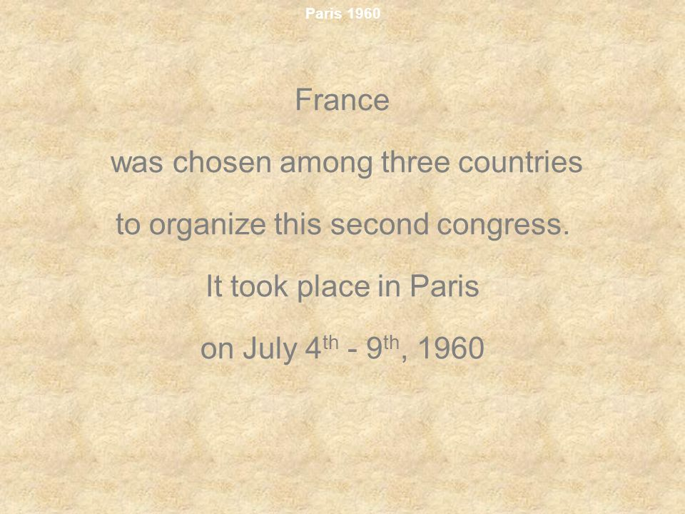 was chosen among three countries to organize this second congress.