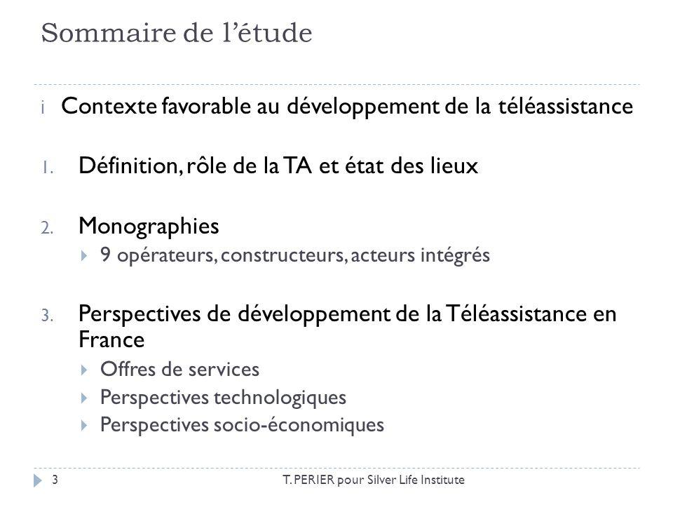 Sommaire de l'étude Contexte favorable au développement de la téléassistance. Définition, rôle de la TA et état des lieux.