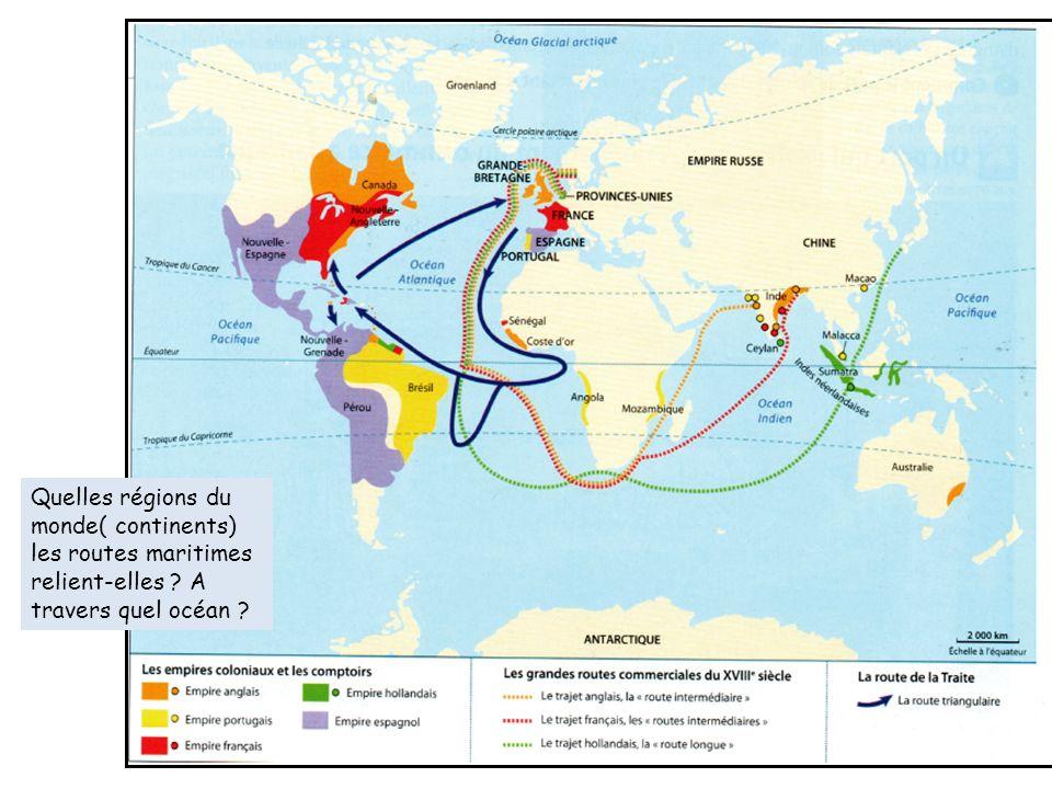Quelles régions du monde( continents) les routes maritimes relient-elles A travers quel océan