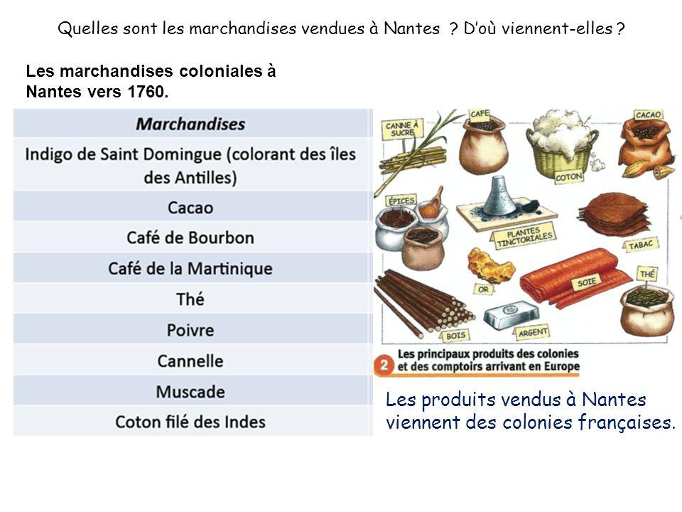 Les produits vendus à Nantes viennent des colonies françaises.