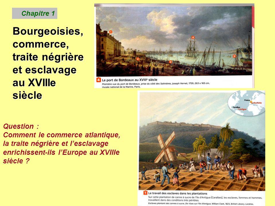 Bourgeoisies, commerce, traite négrière et esclavage au XVIIIe siècle