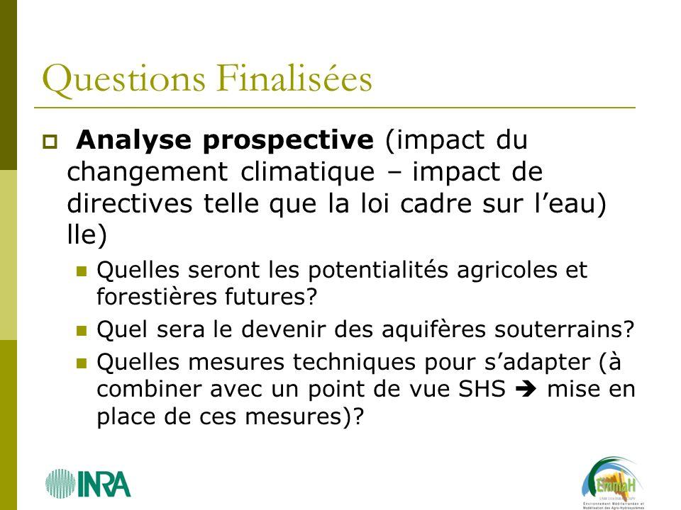 Questions Finalisées Analyse prospective (impact du changement climatique – impact de directives telle que la loi cadre sur l'eau) lle)