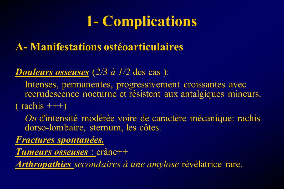 1- Complications A- Manifestations ostéoarticulaires