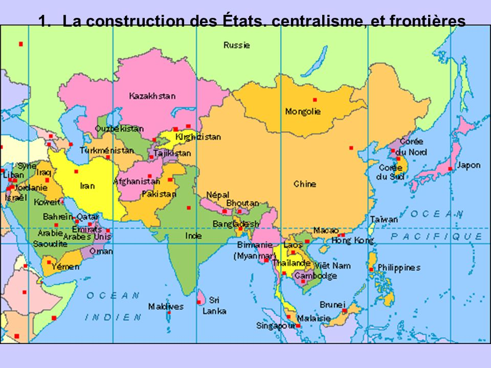 La construction des États. centralisme, et frontières