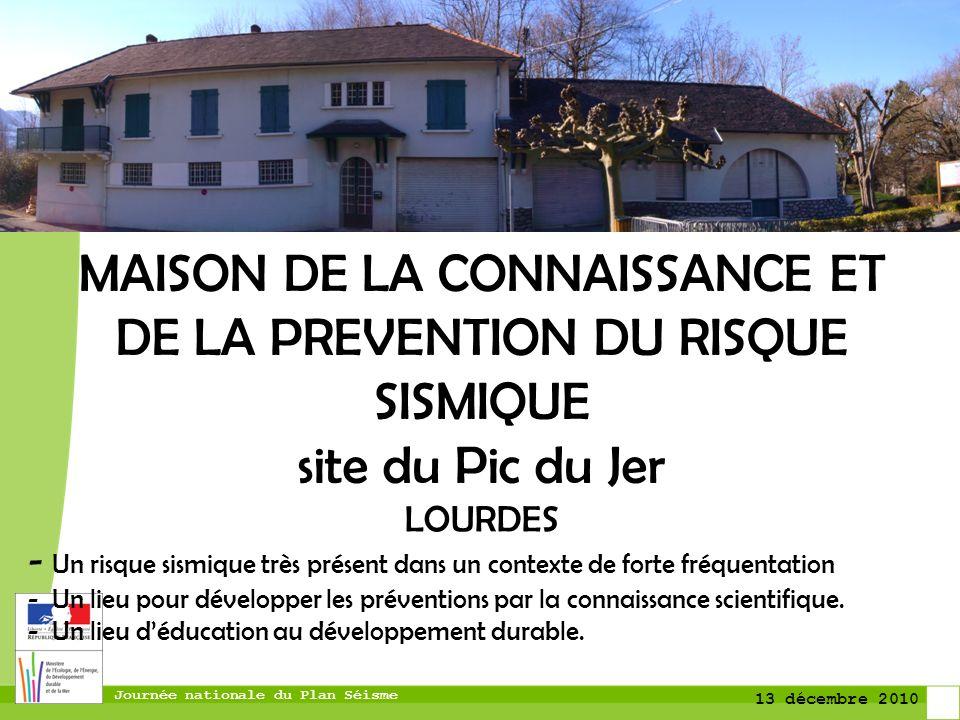 MAISON DE LA CONNAISSANCE ET DE LA PREVENTION DU RISQUE SISMIQUE site du Pic du Jer