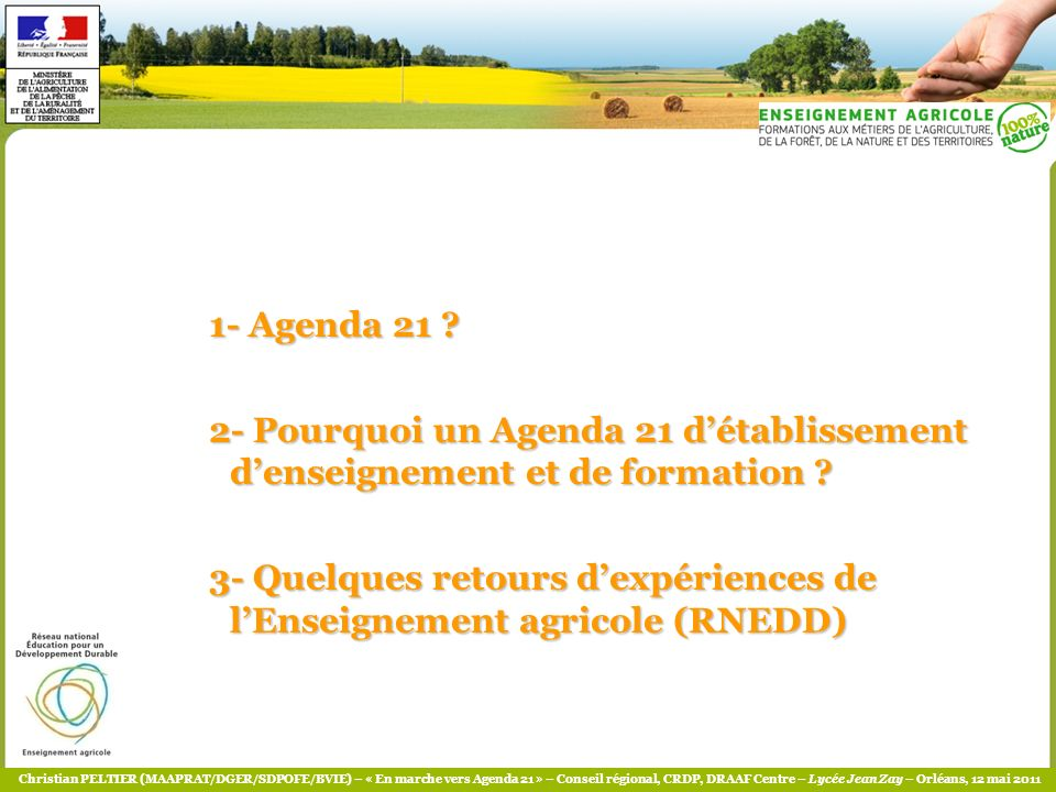 1- Agenda 21 2- Pourquoi un Agenda 21 d'établissement d'enseignement et de formation