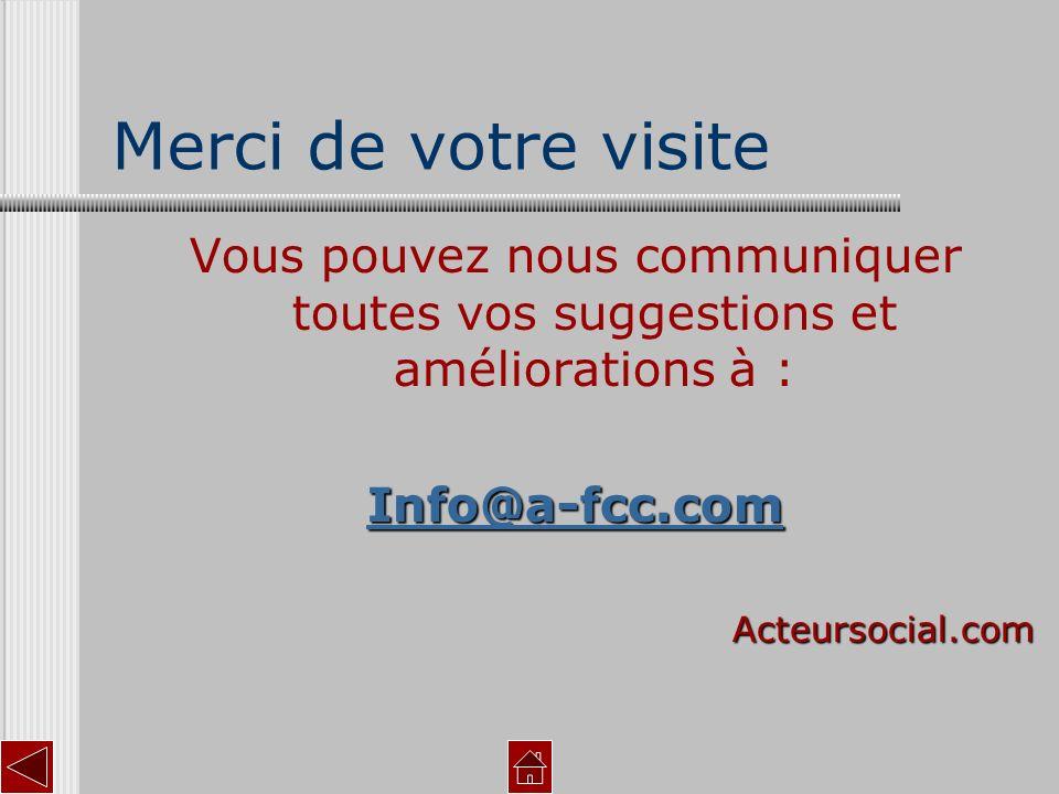 Merci de votre visiteVous pouvez nous communiquer toutes vos suggestions et améliorations à : Info@a-fcc.com.
