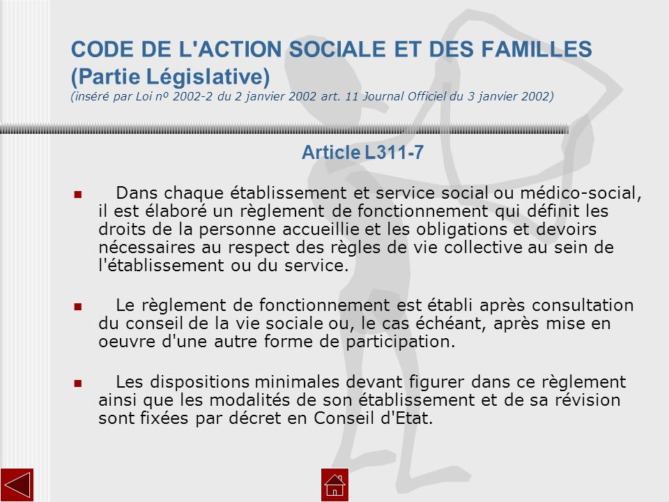 CODE DE L ACTION SOCIALE ET DES FAMILLES (Partie Législative) (inséré par Loi nº 2002-2 du 2 janvier 2002 art. 11 Journal Officiel du 3 janvier 2002)