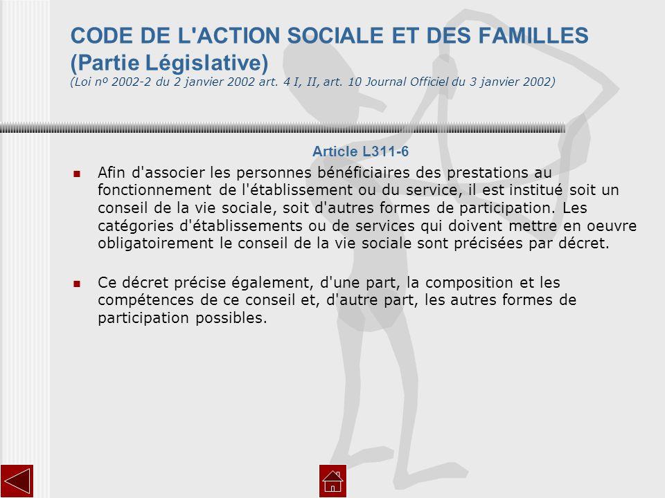 CODE DE L ACTION SOCIALE ET DES FAMILLES (Partie Législative) (Loi nº 2002-2 du 2 janvier 2002 art. 4 I, II, art. 10 Journal Officiel du 3 janvier 2002)