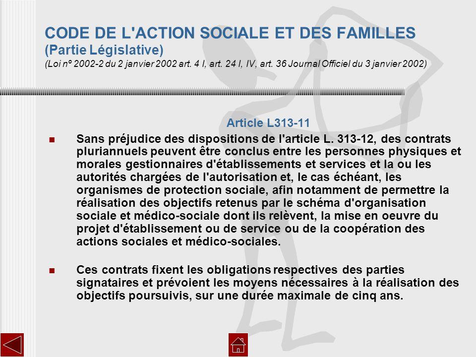 CODE DE L ACTION SOCIALE ET DES FAMILLES (Partie Législative) (Loi nº 2002-2 du 2 janvier 2002 art. 4 I, art. 24 I, IV, art. 36 Journal Officiel du 3 janvier 2002)