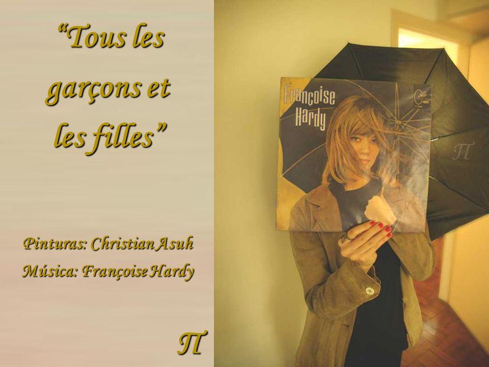 Pinturas: Christian Asuh Música: Françoise Hardy