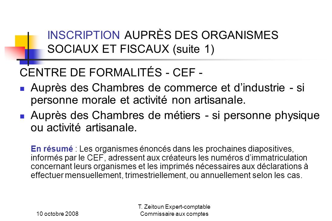 INSCRIPTION AUPRÈS DES ORGANISMES SOCIAUX ET FISCAUX (suite 1)