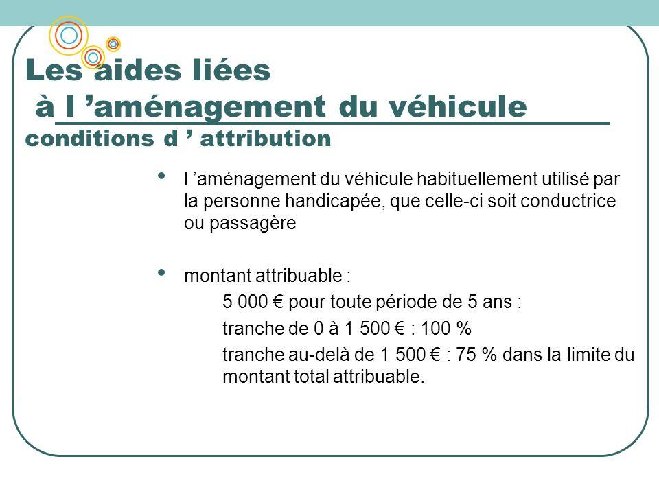 Les aides liées à l 'aménagement du véhicule conditions d ' attribution