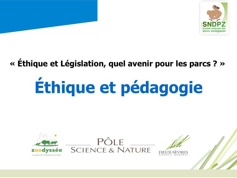 « Éthique et Législation, quel avenir pour les parcs »