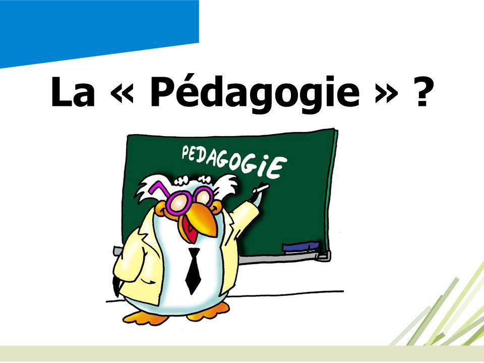 La « Pédagogie » 3