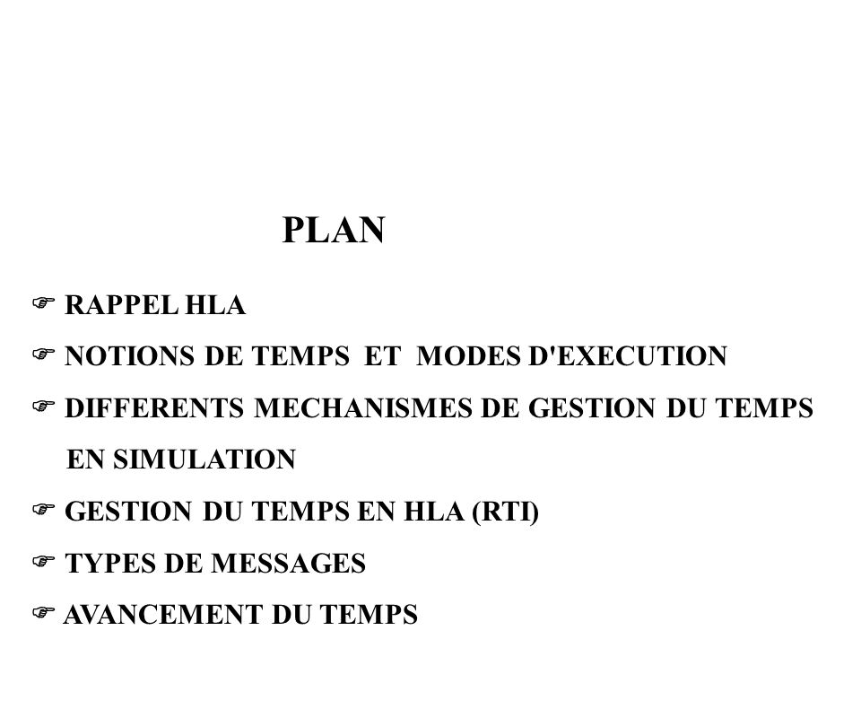 PLAN  RAPPEL HLA.  NOTIONS DE TEMPS ET MODES D EXECUTION.  DIFFERENTS MECHANISMES DE GESTION DU TEMPS.