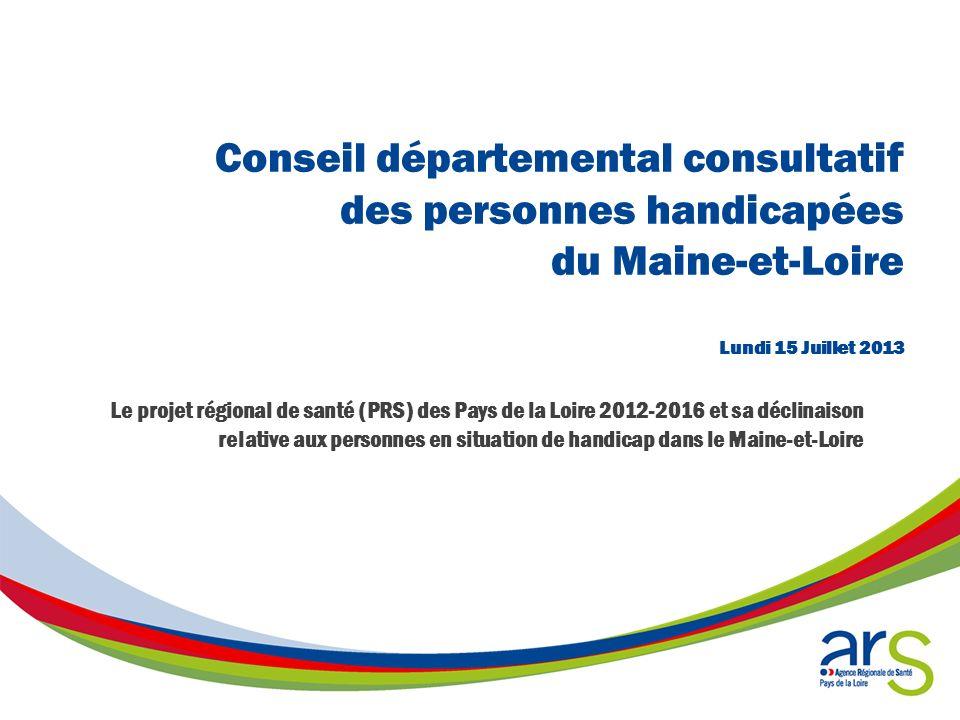 Conseil départemental consultatif des personnes handicapées du Maine-et-Loire Lundi 15 Juillet 2013