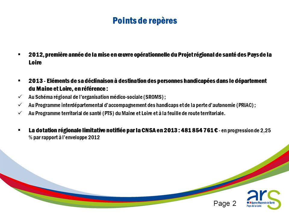 Points de repères 2012, première année de la mise en œuvre opérationnelle du Projet régional de santé des Pays de la Loire.