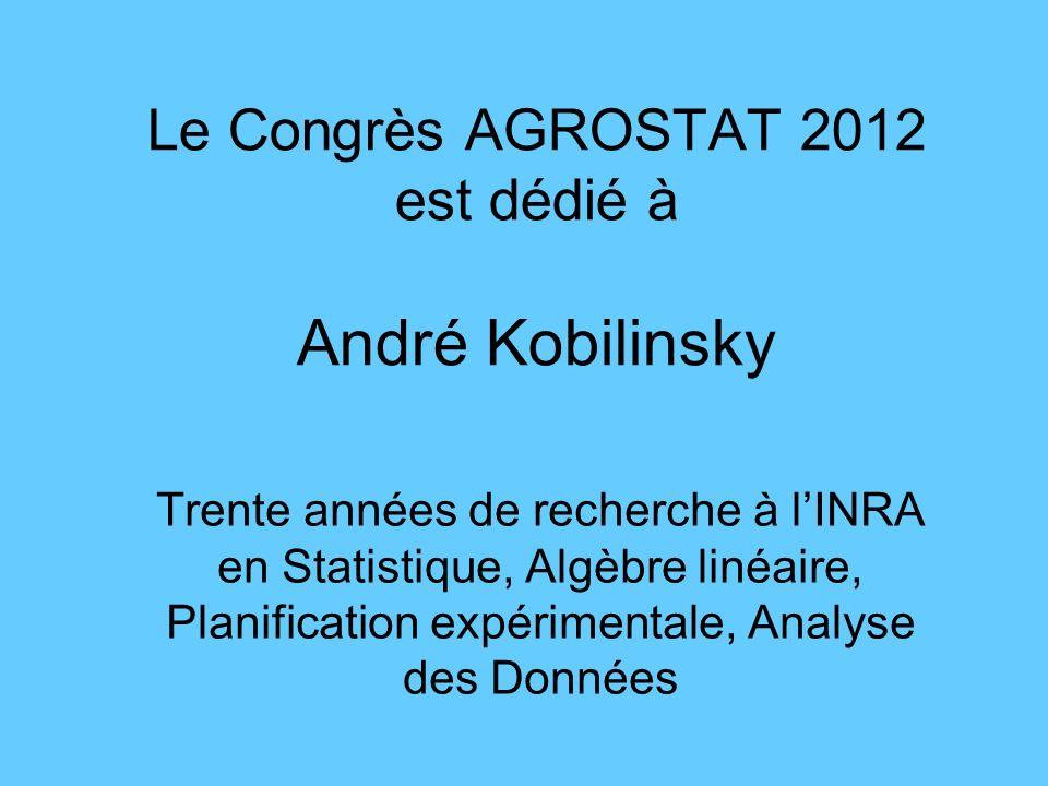 Le Congrès AGROSTAT 2012 est dédié à André Kobilinsky