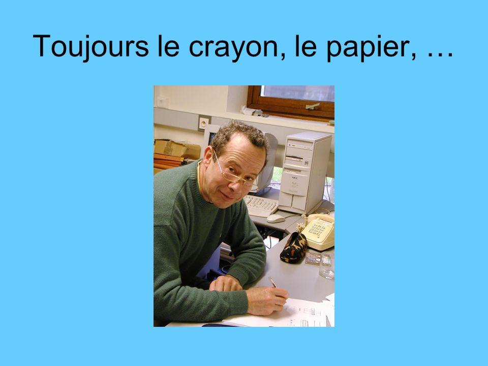Toujours le crayon, le papier, …