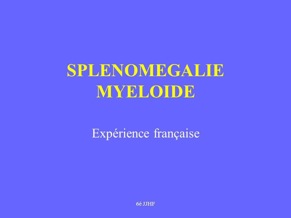 SPLENOMEGALIE MYELOIDE