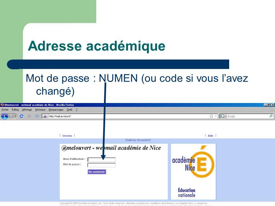 Adresse académique Mot de passe : NUMEN (ou code si vous l'avez changé)