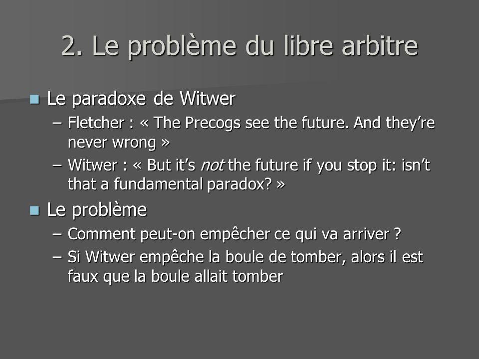 2. Le problème du libre arbitre