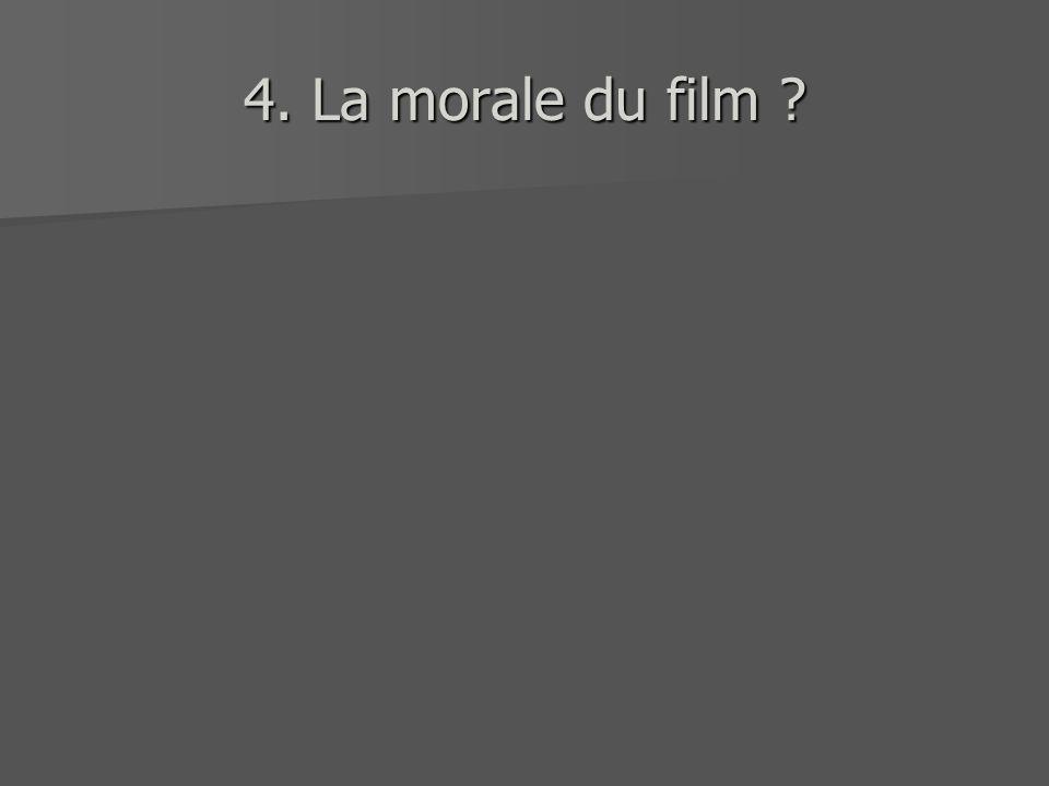 4. La morale du film